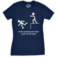 Womens Some People Need A Pat On The Back Tshirt
