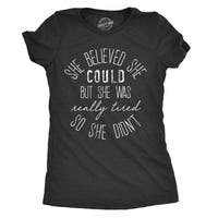 Womens She Believed She Could But She Was Really Tired Tshirt