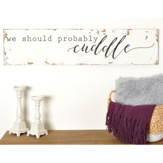 We Should Probably Cuddle Sign - 11.25 x 48