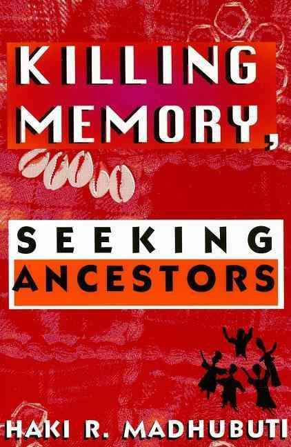 Killing Memory: Seeking Ancestors (Paperback)