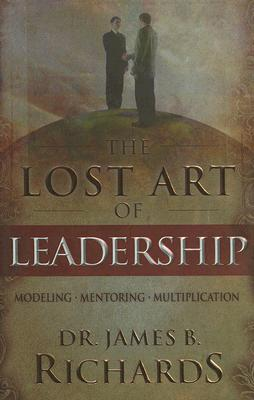 The Lost Art of Leadership: Modeling-Mentoring-Multiplication with CD (Audio)