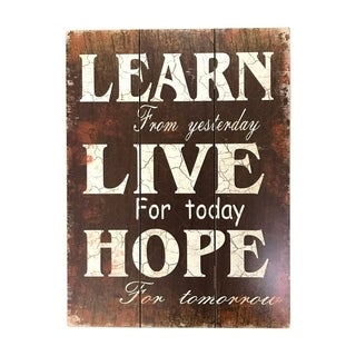 """Creative Motion Postive and Encouraging Sign with """"Learn From Yesterday, Live For Today, Hope For Tomorrow"""" - Multi-color"""