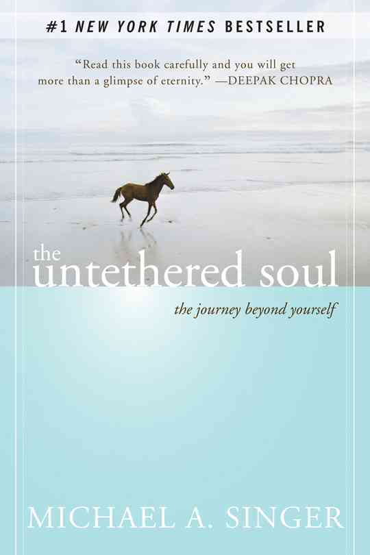 The Untethered Soul: The Journey Beyond Yourself (Paperback)