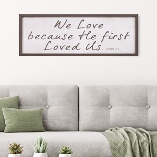 Patton Wall Decor We Love Because He First Loved Us Bible Verse Rustic Wood Framed Wall Art Décor, 12x36 - White