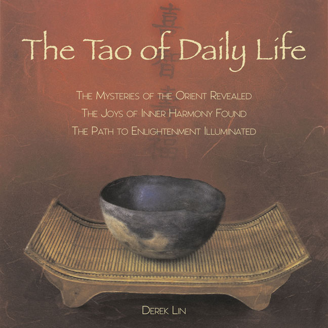 The Tao of Daily Life (Paperback)