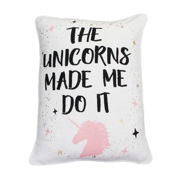 "Thro 14x18"" The Unicorns Made Me Do It Raised Foil Print Typography Pillow"
