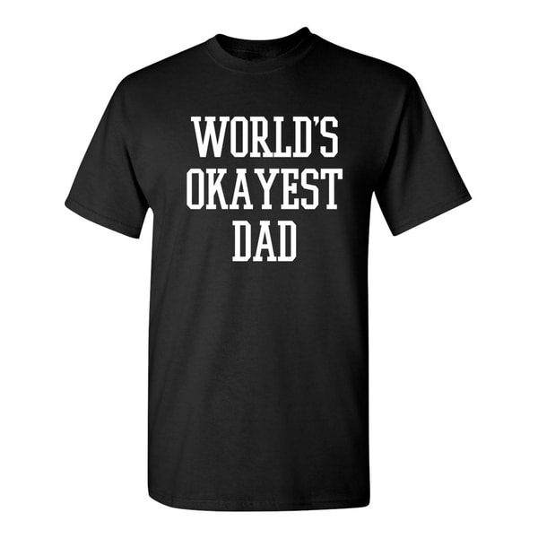 Worlds Okayest Dad Mens T-Shirts