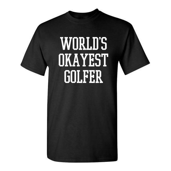 Worlds Okayest Golfer Mens T-Shirts