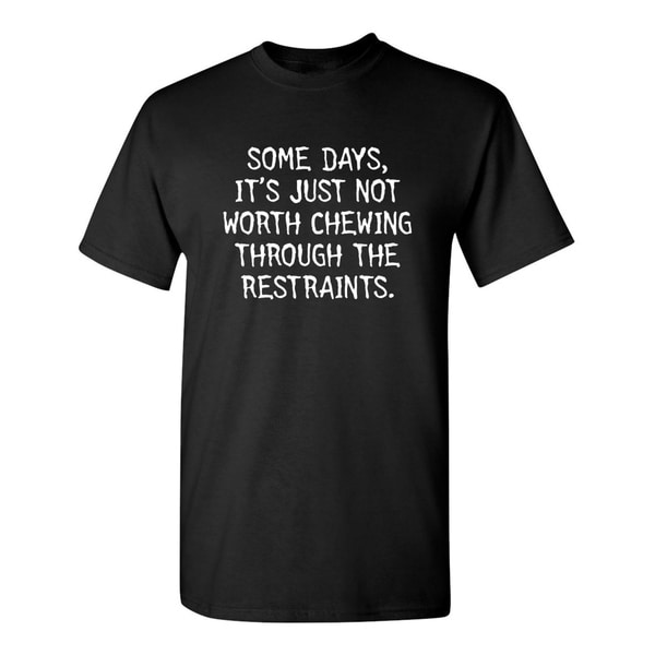 Its Just Not Worth Chewing Mens T-Shirts