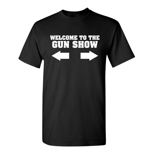 Welcome to The Gun Show Mens T-Shirts