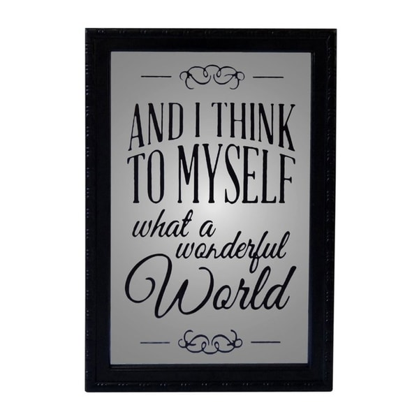 "Cheung's Painted Mirror Wood Wall Sign Decor with ""And I Think To Myself What A Wonderful World"" - Black"