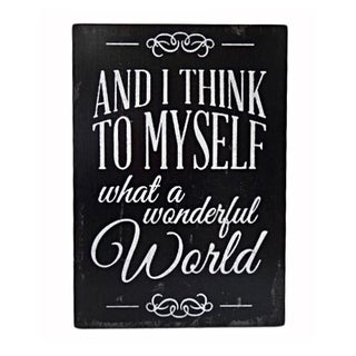 "Cheung's Handcrafted Distressed Wood Wall Sign Art Inscribed ""And I Think To Myself What A Wonderful World"" - Black/White"