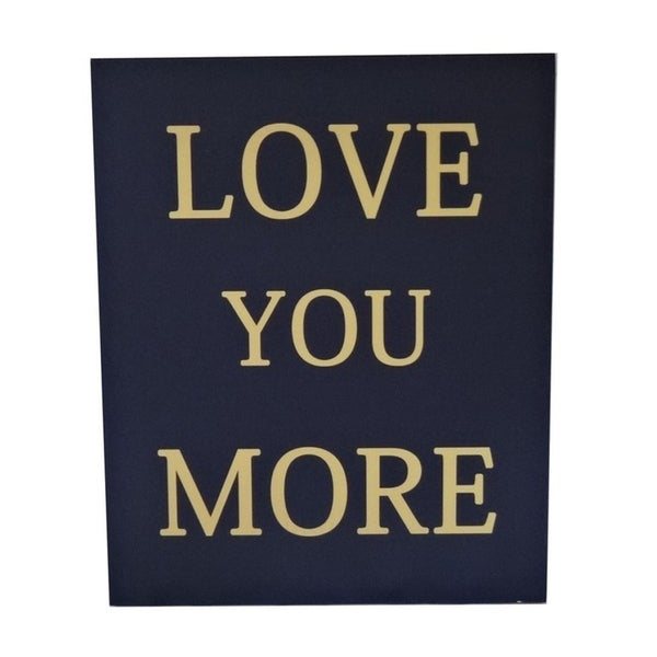 """Cheung's Hand Crafted """"Love You More"""" Wood Wall Sign Decor in Gold and Black Finish"""