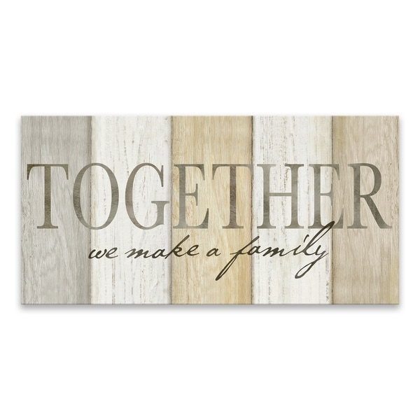 """""""Together We Make a Family Neutral Sign"""" Printed Canvas - 30W x 15H x 1.25D - Multi-color"""