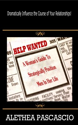 Help Wanted: A Woman's Guide to Strategically Position Men in Her Life (Paperback)