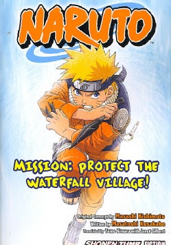 Naruto: Mission: Protect the Waterfall Village! (Paperback)