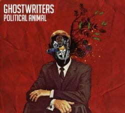 GHOSTWRITERS - POLITICAL ANIMAL