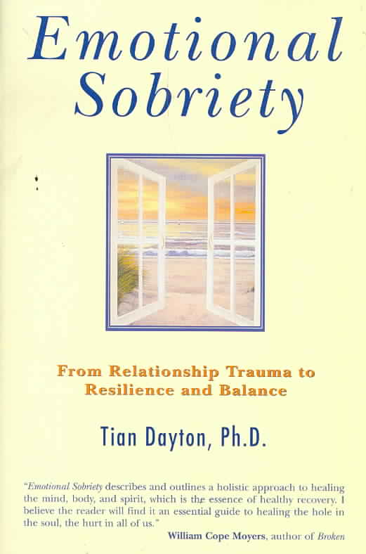 Emotional Sobriety: From Relationship Trauma to Resilience and Balance (Paperback)