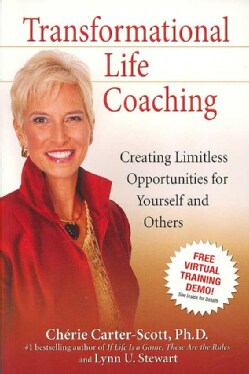 Transformational Life Coaching: Creating Limitless Opportunities for Yourself and Others (Paperback)
