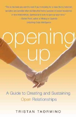 Opening Up: A Guide to Creating and Sustaining Open Relationships (Paperback)