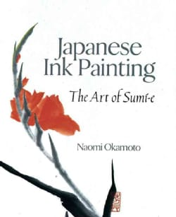 Japanese Ink Painting: The Art of Sumi-E (Paperback)
