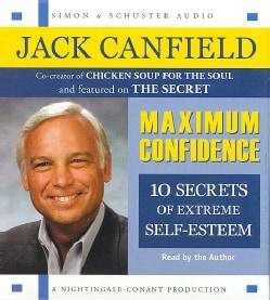 Maximum Confidence: 10 Steps to Extreme Self-esteem (CD-Audio)