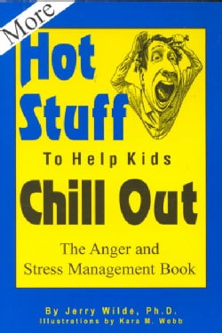 More Hot Stuff to Help Kids Chill Out: The Anger and Stress Management Book (Paperback)