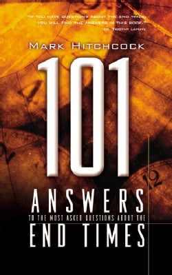 101 Answers to the Most Asked Questions About the End Times (Paperback)