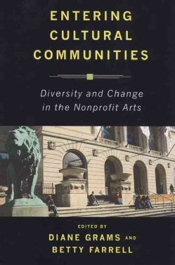 Entering Cultural Communities: Diversity and Change in the Nonprofit Arts (Paperback)