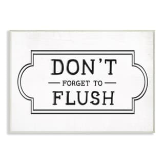 The Stupell Home Decor Collection Don't Forget To Flush Black and White Typography Wood Wall Art, 10x15, Proudly Made in USA