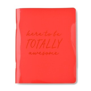 Coral Edge-Glow Jelly Journal 'Here To Be Totally Awesome' - 6 x 8 inches