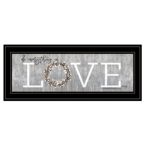 """""""Love - Do Everything in Love"""" by Marla Rae, Ready to Hang Framed Print, Black Frame"""