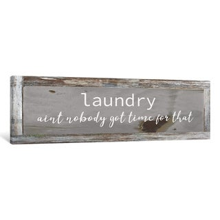 iCanvas ''Laundry - Ain't Nobody Got Time'' by Front Porch Pickins