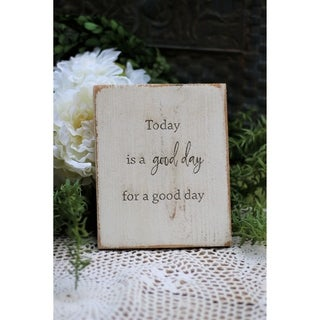 Today is a good day 5x7 Engraved Sign - White