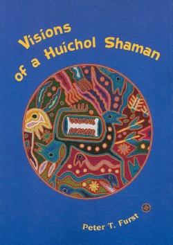 Visions of a Huichol Shaman (Paperback)