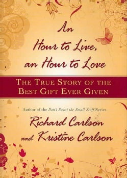 An Hour to Live, an Hour to Love: The True Story of the Best Gift Ever Given (Hardcover)