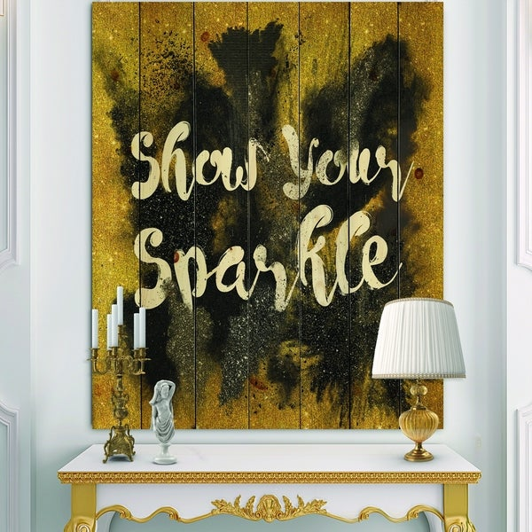 Designart 'Show Your Sparkle Quote Black on Gold' Fashion Print on Natural Pine Wood