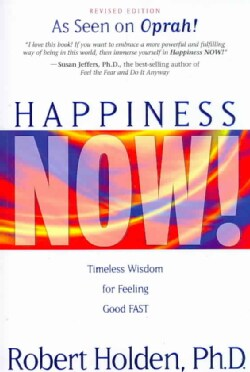 Happiness Now!: Timeless Wisdom for Feeling Good Fast (Paperback)