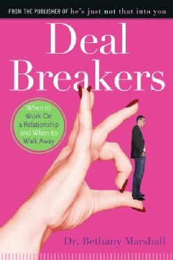 Deal Breakers: When to Work on a Relationship and When to Walk Away (Paperback)