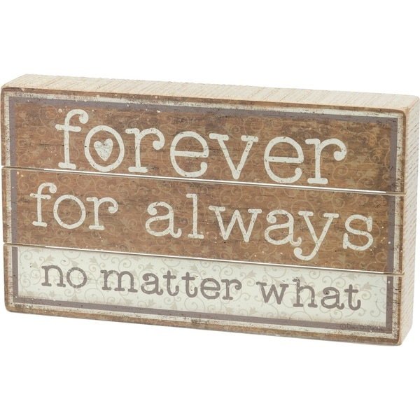 Slat Box Sign - Forever For Always No Matter What