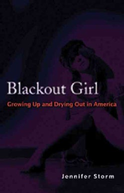Blackout Girl: Growing Up and Drying Out in America (Paperback)