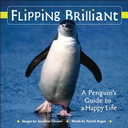 Flipping Brilliant: A Penguin's Guide to a Happy Life (Hardcover)
