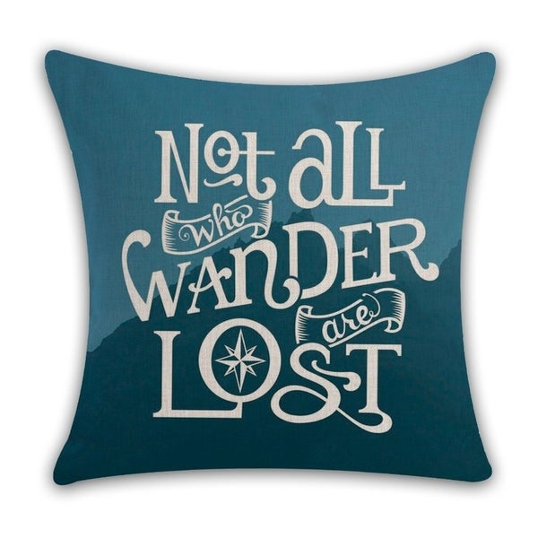 Not All Who Wander Are Lost Travel Quotes Throw Pillow Covers