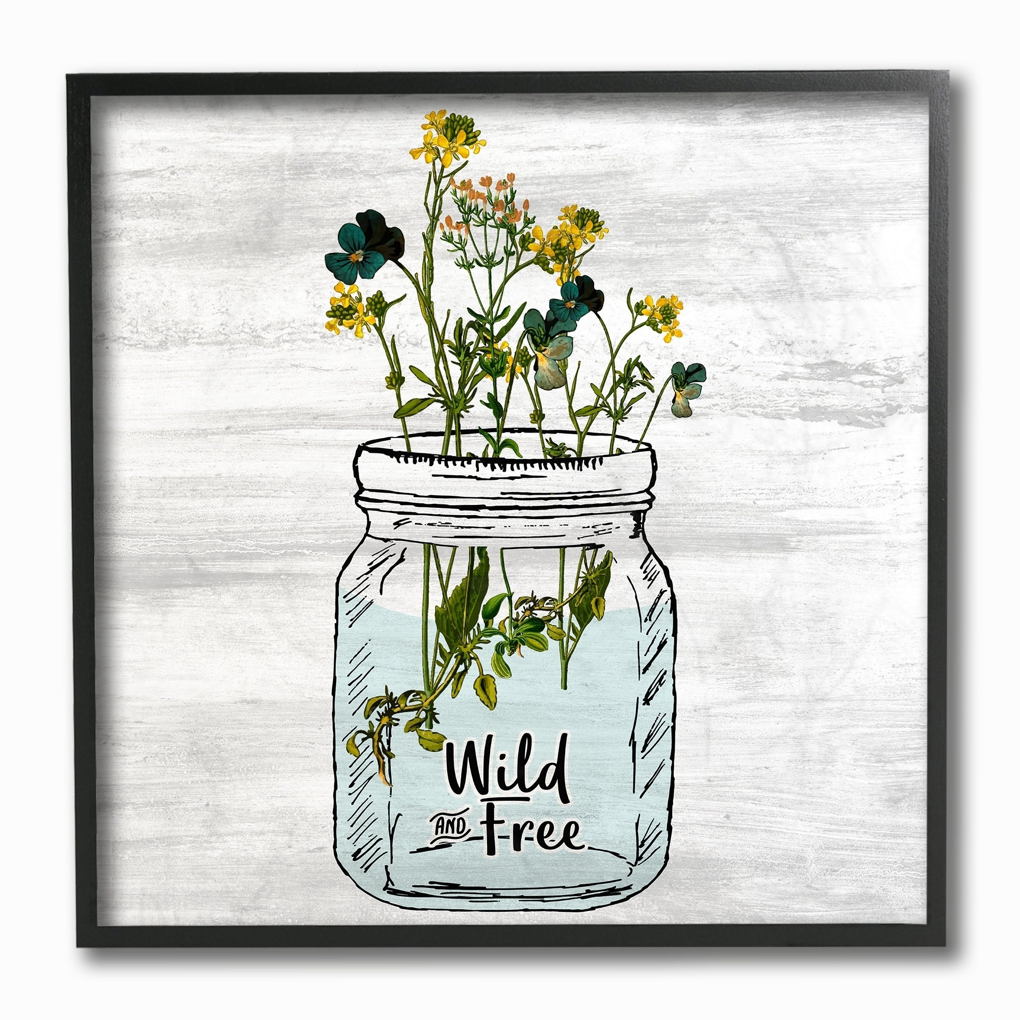Shop The Stupell Home Decor Wild And Free Yellow Flowers In A Mason Jar Framed Art 12 X 12 Proudly Made In Usa Overstock 26886470