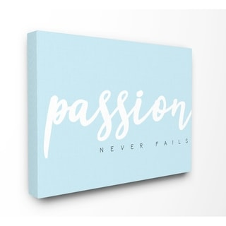 The Stupell Home Decor Passion Never Fails White on Light Blue Typography Canvas Wall Art, 16 x 20, Proudly Made in USA