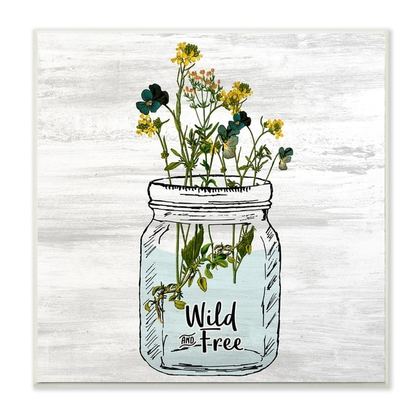 The Stupell Home Decor Wild and Free Yellow Flowers in a Mason Jar Wall Plaque Art, 12 x 12, Proudly Made in USA - 12 x 12