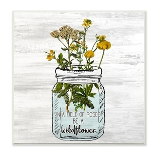 The Stupell Home Decor Be A Wildflower Yellow Flowers in a Mason Jar Wall Plaque Art, 12 x 12, Proudly Made in USA - 12 x 12