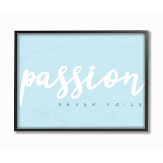 The Stupell Home Decor Passion Never Fails White on Light Blue Typography Framed Art, 11 x 14, Proudly Made in USA - Multi-Color