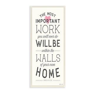 The Stupell Home Decor The Most Important Work Is At Home Typography Wall Plaque Art, 7 x 17, Proudly Made in USA - 7 x 17