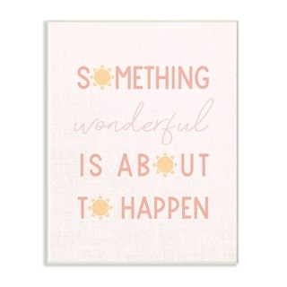 The Stupell Home Decor Something Wonderful Soft Pink Sun Typography Wall Plaque Art, 10 x 15, Proudly Made in USA